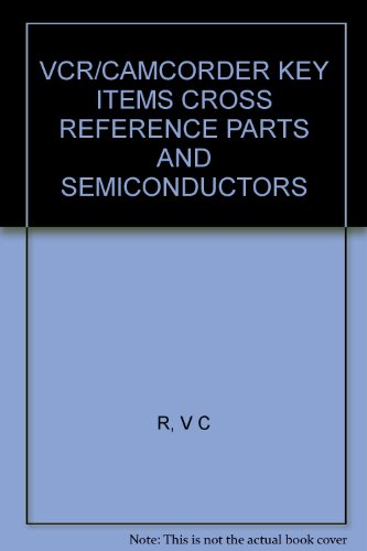 VCR/CAMCORDER KEY ITEMS CROSS REFERENCE PARTS AND SEMICONDUCTORS