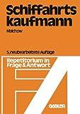 Schiffahrtskaufmann : Repetitorium in Frage und Antwort, Malchow, Günther, 3409970320