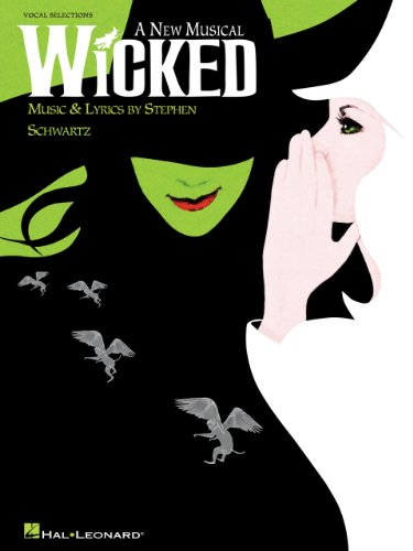 - Wicked Songbook: A New Musical - Vocal Selections (Vocal Line with Piano Accompaniment)