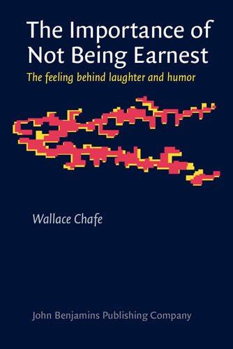 The Importance of Not Being Earnest: The Feeling Behind Laughter and Humor (Consciousness & Emotion Book Series) (Humor In The Importance Of Being Earnest)