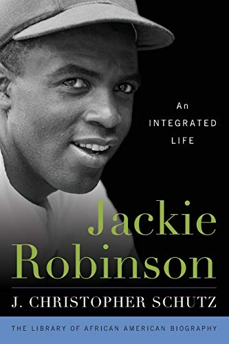 : Jackie Robinson: An Integrated Life (Library of African American Biography)