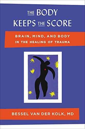 Cover of The Body Keeps the Score: Brain, Mind, and Body in the Healing of Trauma