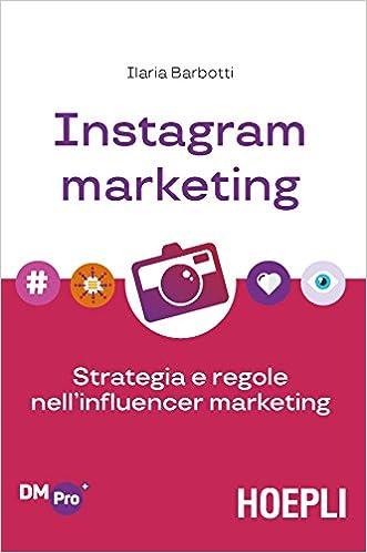 Instagram marketing - strategia e regole nell'influencer marketing - libri di digital marketing