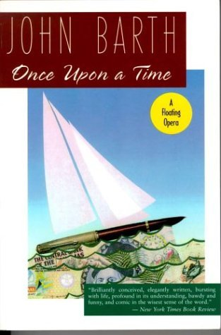 By John Barth - Once Upon a Time: A Floating Opera (1995-08-16) [Paperback]