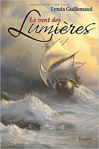 Amazon Fr Le Vent Des Lumieres Roman Historique Lynda