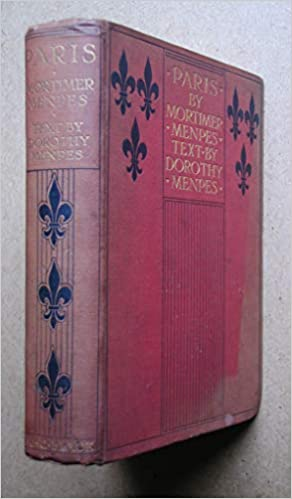 Paris by Mortimer Menpes: Amazon.es: Menpes Dorothy, With 75 full ...