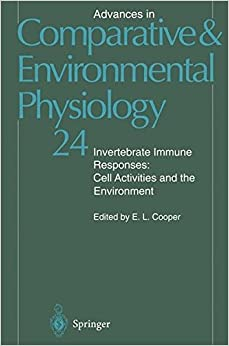 E.L. Cooper - Invertebrate Immune Responses: Cell Activities And The Environment