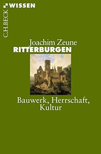 Ritterburgen: Bauwerk, Herrschaft, Kultur