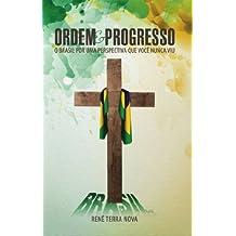 Ordem e Progresso: O Brasil por uma perspectiva que você nunca viu