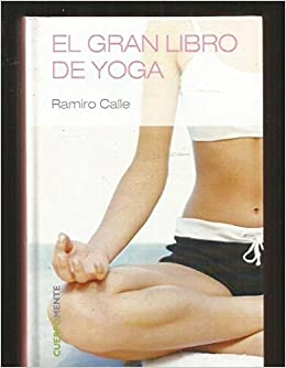 El Gran Libro Del Yoga: Amazon.es: Ramiro Calle: Libros