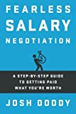 Fearless Salary Negotiation: A step-by-step guide to getting paid what you