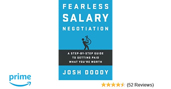 Fearless Salary Negotiation: A step-by-step guide to getting