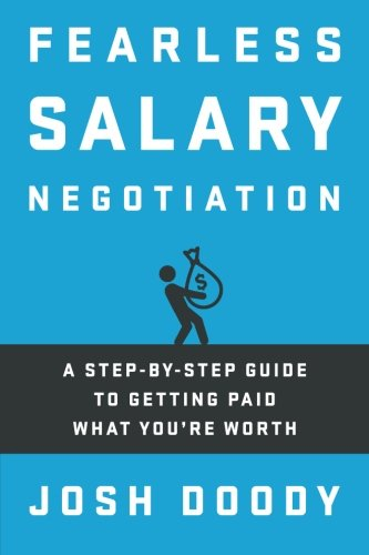 Fearless Salary Negotiation  A Step By Step Guide To Getting Paid What Youre Worth