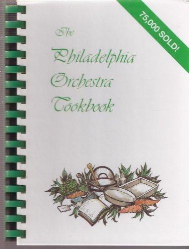 Philadelphia Orchestra Cookbook by