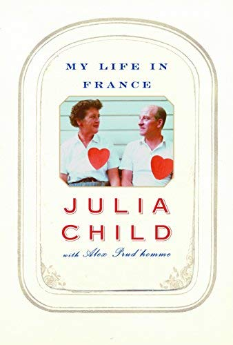 (My Life in France by Julia Child (2006-04-04))