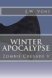 Winter Apocalypse: Zombie Crusade V