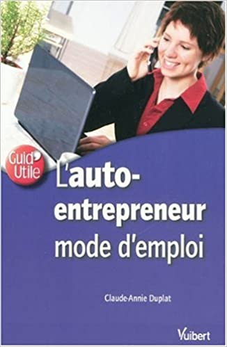 L'auto-entrepreneur : Mode d'emploi pdf, epub