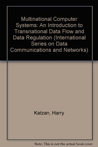 Multinational Computer Systems: An Introduction to Transnational Data Flow and Data Regulation (International series on