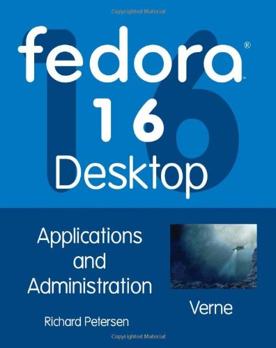 Fedora 16 Desktop: Applications and Administration