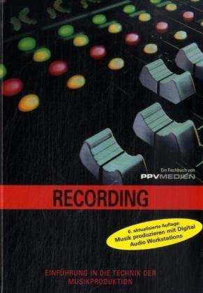 Recording: Einführung in die Technik der Musikproduktion