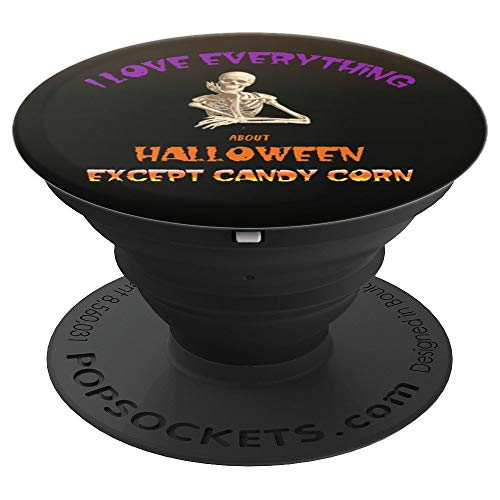 I Love Everything About Halloween Except Candy Corn - PopSockets Grip and Stand for Phones and Tablets