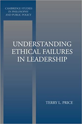Book Understanding Ethical Failures in Leadership (Cambridge Studies in Philosophy and Public Policy)