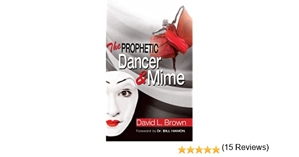 The prophetic dancer and mime kindle edition by david brown the prophetic dancer and mime kindle edition by david brown literature fiction kindle ebooks amazon fandeluxe Image collections