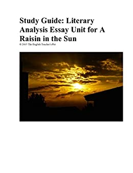 Amazoncom Study Guide A Raisin In The Sun Literary Analysis Essay  Study Guide A Raisin In The Sun Literary Analysis Essay Unit By Teachers  Pet