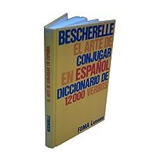Bescherelle, El Arte de Conjugar En Espaol