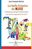 La Belle Histoire de Favi : L'Entreprise qui croit due L'homme est eon Tome 2: Notre management et nos outils