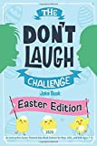 The Don't Laugh Challenge - Easter Edition: An Interactive Easter-Themed Joke Book Contest for Boys, Girls, and Kids…