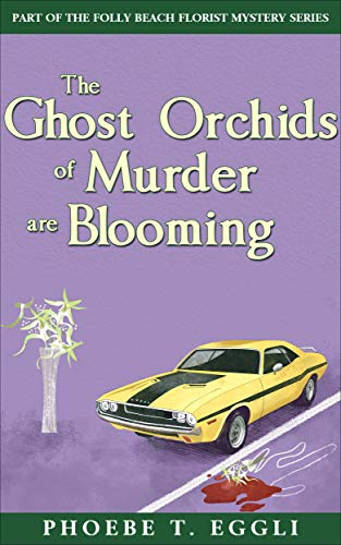 - The Ghost Orchids of Murder (Folly Beach Florist Murder Mystery Series Book 3)