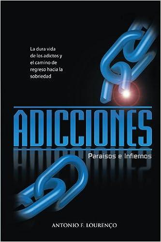 Book Adicciones, Paraisos e Infiernos