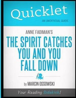 a literary analysis of the spirit catches you and you fall down by anne fadiman Book report the spirit catches you and you fall down - anne fadiman this book addresses one of the average features, and challenges, of healthcare now: the need to reach a working knowledge of as many cultures as possible in health care.