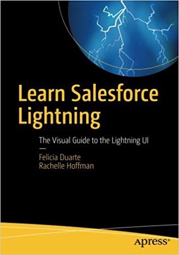 Learn Salesforce Lightning The Visual Guide To The