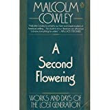 A Second Flowering, Malcolm Cowley, 0140054987