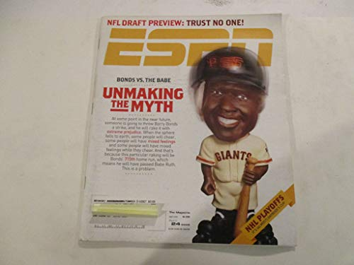 APRIL 24, 2006 ESPN MAGAZINE FEATURING BARRY BONDS OF THE SAN FRANCISCO GIANTS *BONDS. VS. THE BABE - UNMASKING THE MYTH* *NFL DRAFT PREVIEW: TRUST NO ONE!* *NHL PLAYOFFS: IT'S (ALMOST) ANYBODY'S CUP*