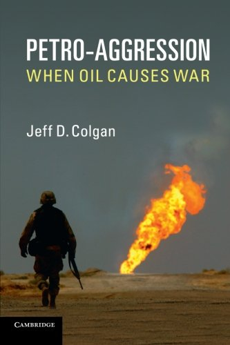 Petro Aggression  When Oil Causes War