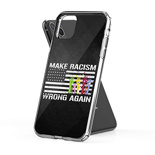Case Phone Make Racism Wrong Again 2020 Anti (6.1-inch Diagonal Compatible with iPhone 11)