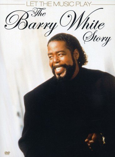 The Barry White Story: Let the Music ()