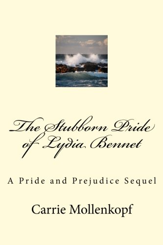 The Stubborn Pride of Lydia Bennet: A Pride and Prejudice Sequel