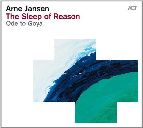 Arne Jansen-The Sleep of Reason Ode To Goya-(ACT95392)-CD-FLAC-2013-CUSTODES Download