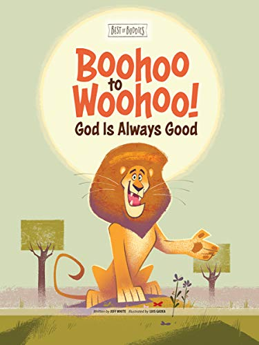 Boohoo to Woohoo! God Is Always Good (Best of Buddies) from Group Publishing