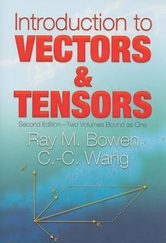 1: Introduction to Vectors and Tensors: Second Edition--Two Volumes Bound as One (Dover Books on Mathematics) (Dover 1)