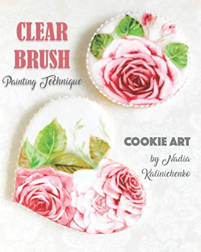 Clear Brush Painting Technique: Cookie Art by Nadia Kalinichenko by Nadia Kalinichenko