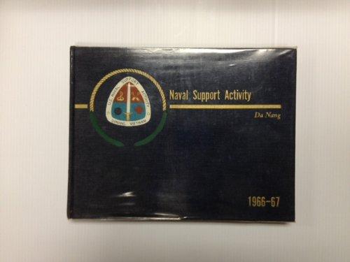 Naval Support Activity - Danang, 1966-67 (Naval support in Vietnam)