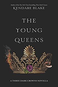The Young Queens (Three Dark Crowns Novella) by [Blake, Kendare]