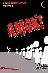 Amok! (Short Sharp Shocks) (Volume 1)