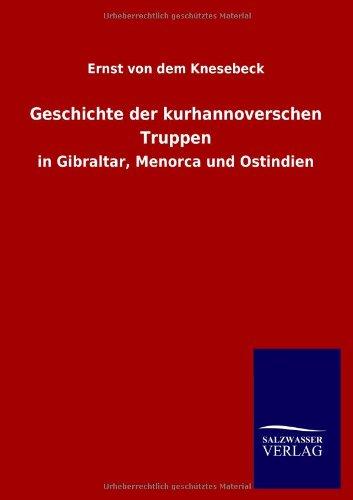Download Geschichte der kurhannoverschen Truppen (German Edition) pdf
