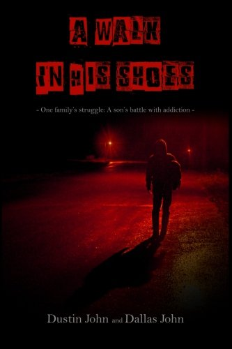 Download A Walk In His Shoes: One family's story of their son's addiction to heroin PDF